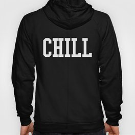 Chill Quote Hoody