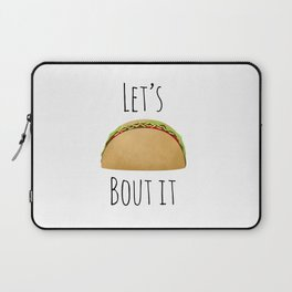 Let's Taco Bout It Laptop Sleeve