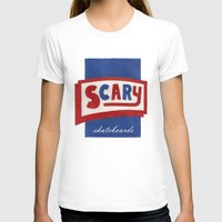 scary T-shirts featuring Scary by Lance Turner