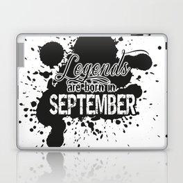 Legends are born in September Laptop & iPad Skin