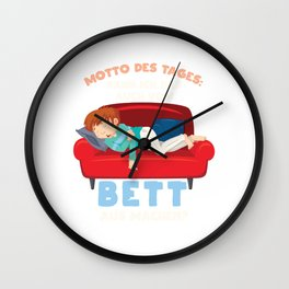 Motto of the day: Can I do it from my bed? Wall Clock