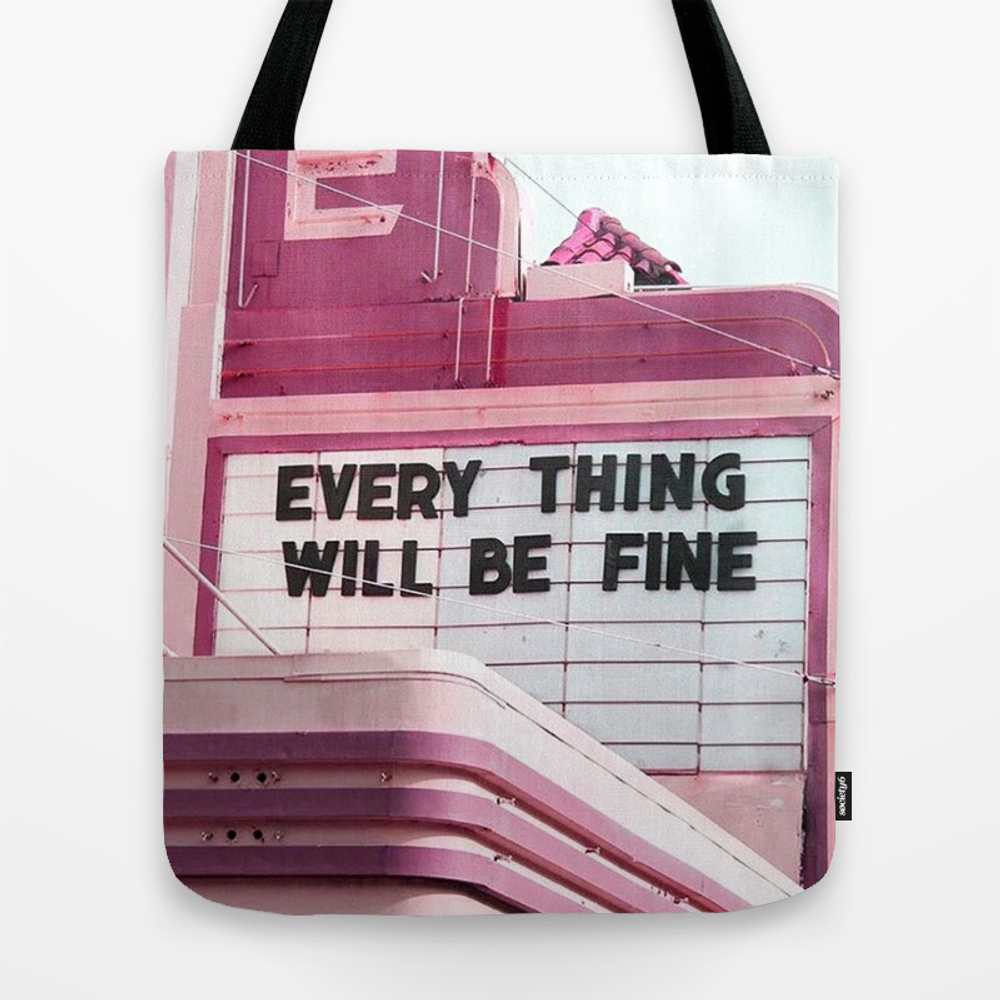 Every Thing Will Be Fine Tote Bag by Wankerandwanker TBG4233659