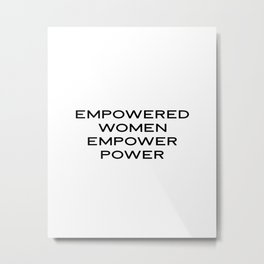 Feminist Quote, PRINTABLE, Empowered Women Empower Women, girl inspirational quote girl power femini Metal Print