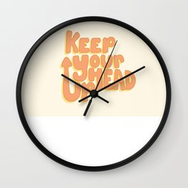 Keep Your Head Up Wall Clock