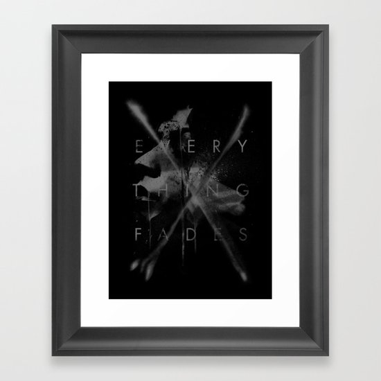 Every Thing Fades Framed Art Print