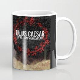 Julius Caesar by William Shakespeare, Milwaukee 2016 Coffee Mug