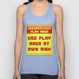 This is the best and funniest tee shirt that's perfect for you Unsupervised area Unisex Tank Top