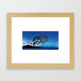 End of the World Framed Art Print