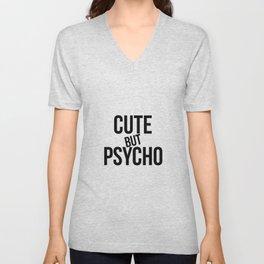 Cute by Psycho #humor #minimalism #funart Unisex V-Neck