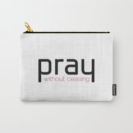 Christian,Bible verse,pray without ceasing Carry-All Pouch