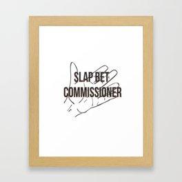 Slap bet commissioner Framed Art Print