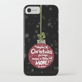 Maybe Christmas Perhaps Means a Little Bit More with Snowflakes iPhone Case