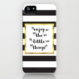 The Little Things Quote iPhone Case