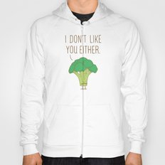 Broccoli don't like you either Hoody