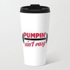 Pumpin' Ain't Easy Gym Quote Travel Mug