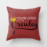 crowley Throw Pillows featuring I'm Crowley by forgottenLexi