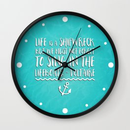 Life Is A Shipwreck Quote Wall Clock