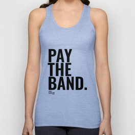 Pay The Band Unisex Tank Top