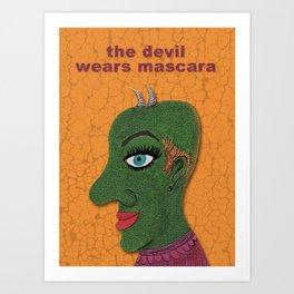 The Devil Wears Mascara Art Print