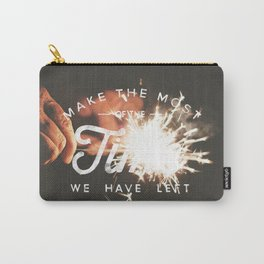 Make the Most of The Time We Have Left - Inspirational Quote Card Carry-All Pouch