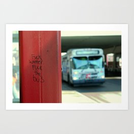 Fuck Winter.  Fuck the Bus. Art Print