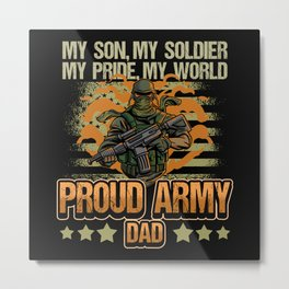 Funny Soldier Military Saying US Soldier Army Metal Print