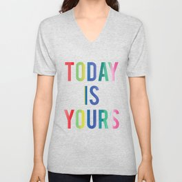 Today Is Yours Unisex V-Neck