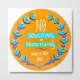 No Soliciting or Proselytizing - Orange Blue Metal Print