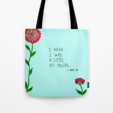 I Wish I Was A Little Bit Taller... Tote Bag