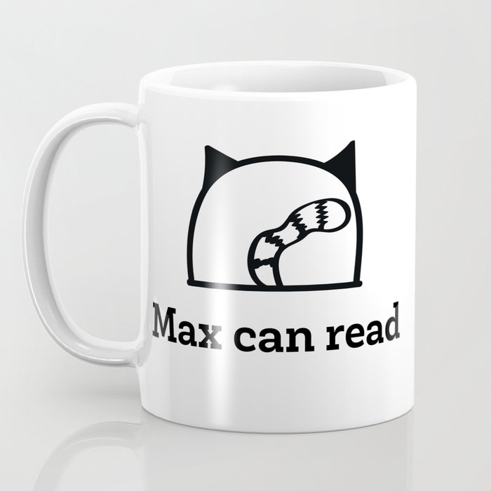 Max can read Coffee Mug