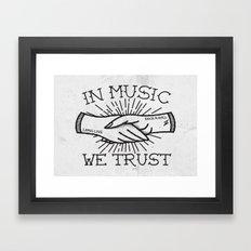 In Music We Trust Framed Art Print