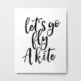 Printable Art, Inspirational Print ,Lets go fly A Kite,Scandinavian Design, Wall Art Metal Print