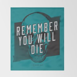 Memento mori - Remember you will die Throw Blanket