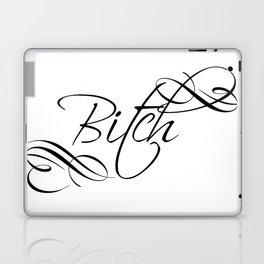 Bitch Laptop & iPad Skin