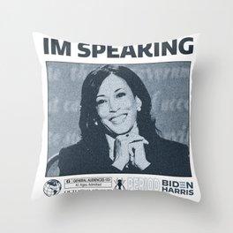 IM SPEAKING KAMALA HARRIS DEBATE  Throw Pillow