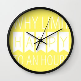 Why Limit Happy to an Hour? Wall Clock