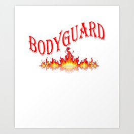 Smokin Hot Bodyguard Art Print