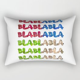 Bla Bla Bla Rant Talk funny Rectangular Pillow