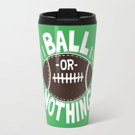 B\LL OR NOTH/NG Travel Mug