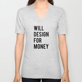 Will design for money Unisex V-Neck