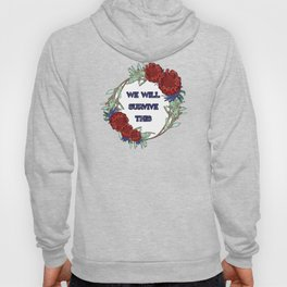 We Will Survive This - Australian Native Floral Wreath Hoody