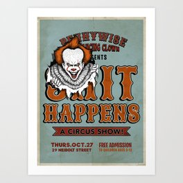 $#IT HAPPENS Art Print