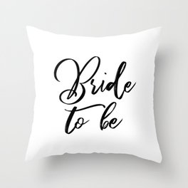 Bride to Be Gift Throw Pillow