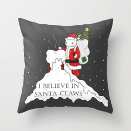 I believe in Santa Claws Throw Pillow