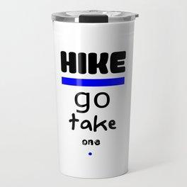 Hike - Go Take One Kind Insults Travel Mug