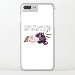 No Cure for Being a C*nt Clear iPhone Case