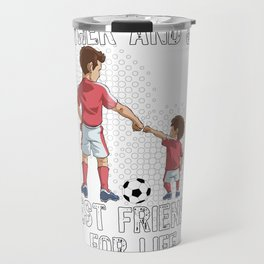 Father and Son Best Friend for Life Soccer Gift Travel Mug