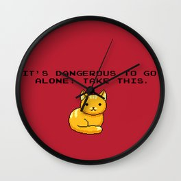 ITS DANGEROUS TO GO ALONE Take This Cat Wall Clock