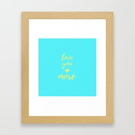 Love You More - Teal Framed Art Print