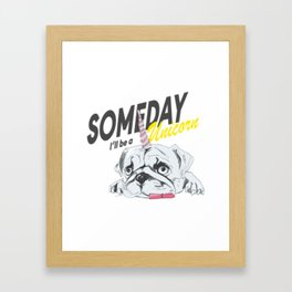 Someday, I'll be a Unicorn Framed Art Print